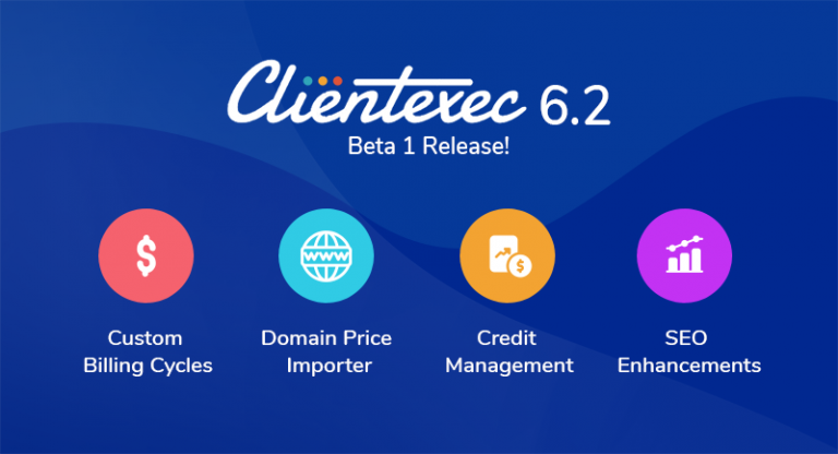 Clientexec 6.2.0 Beta 1 is now available